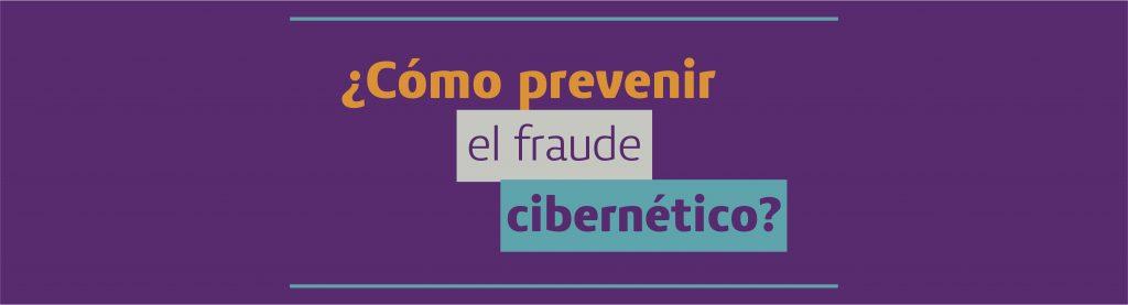 ¿Cómo prevenir el fraude cibernético?